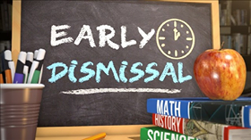 Early dismissal on Thursday, 20th